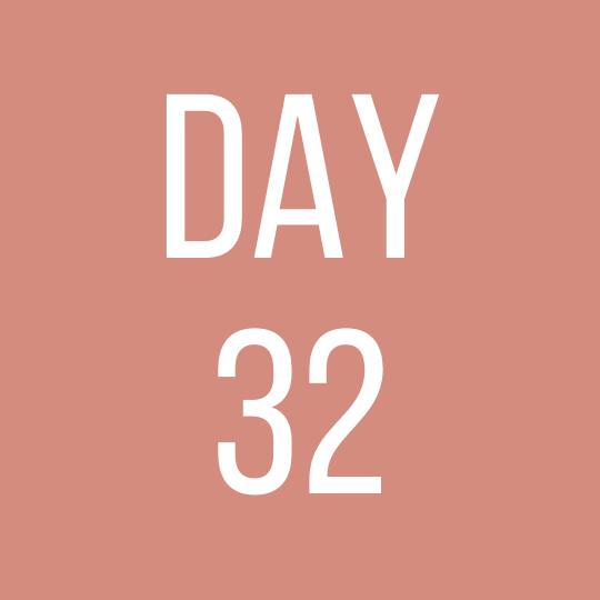 Day 32 Thursday