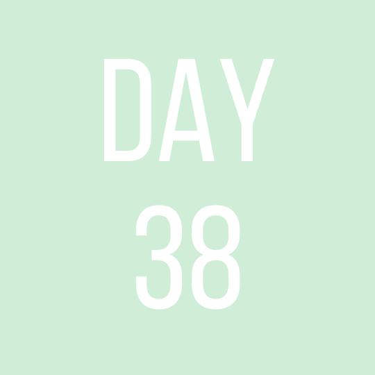 Day 38 Thursday